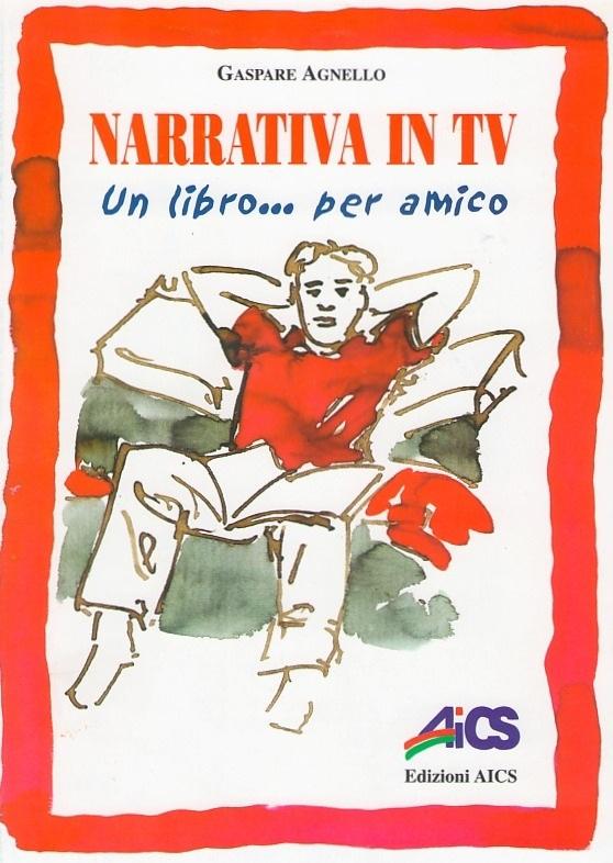 Narrativa in Tv, Un Libro Per Amico di Gaspare Agnello. Presentazione