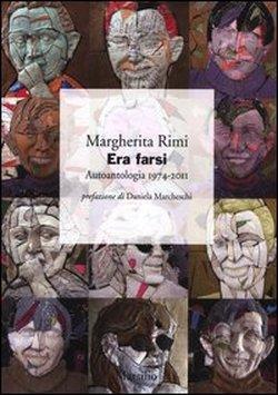 Era Farsi di Margherita Rimi, Recensione di Gaspare Agnello