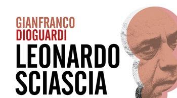 Recensione – Leonardo Sciascia. Un'amicizia fra i libri ovvero il gioco del caso Gianfranco Dioguardi