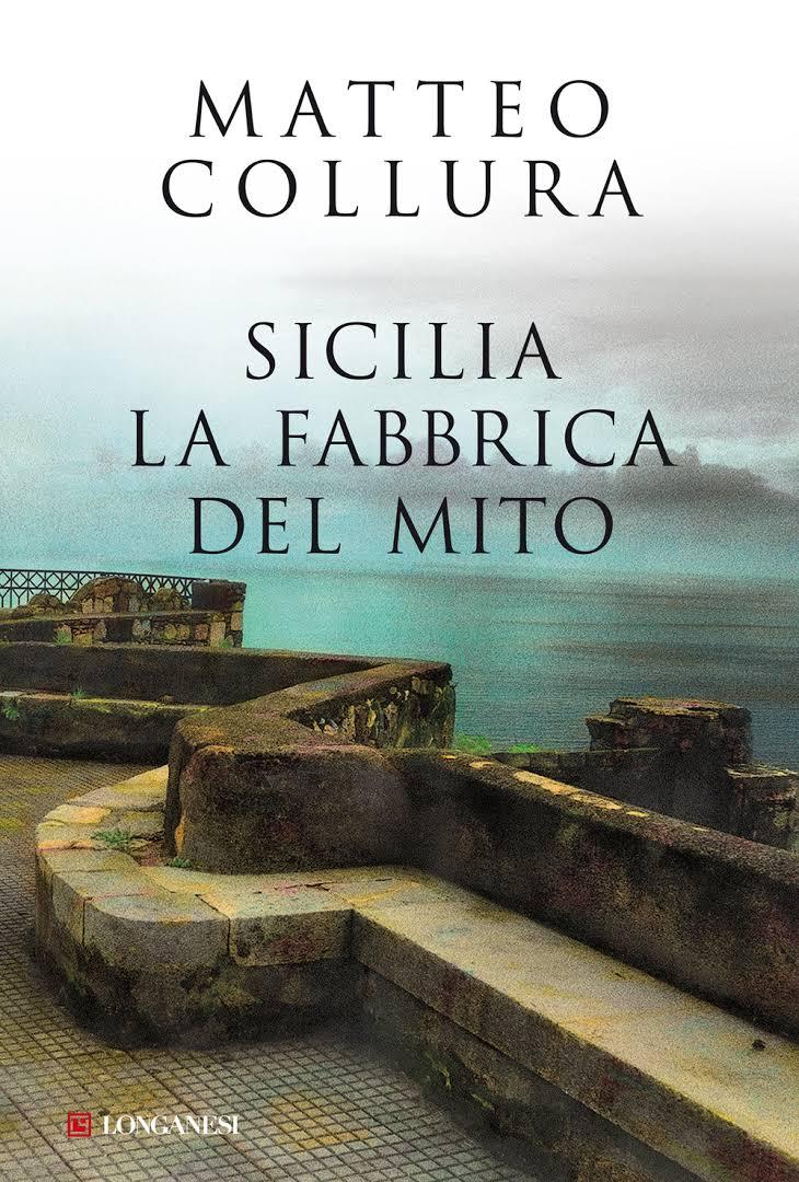Sicilia La Fabbrica del Mito – Recensione di Giuseppe Amoroso