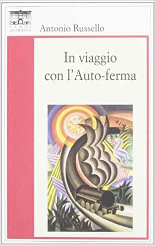 """Considerazioni sul romanzo """"In viaggio con l'auto-ferma"""" di Antonio Russello"""