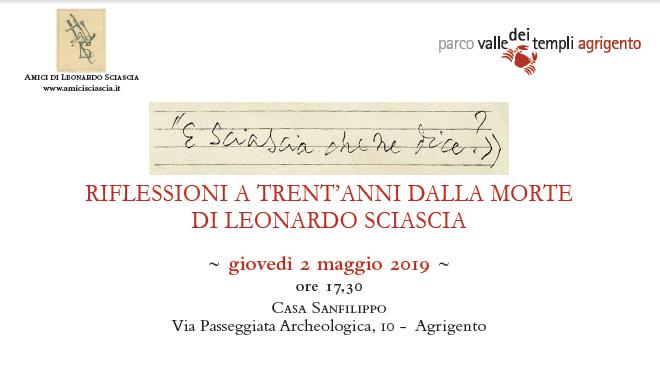 Riflessioni a Trent'anni dalla morte di Leonardo Sciascia. Agrigento, Giov. 2 Maggio 2019