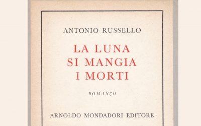 La luna si mangia i morti di A. Russello: temi e motivi di Francesco Castronovo
